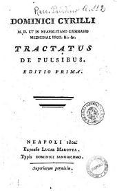 Dominici Cyrilli ... Tractatus de pulsibus. Editio prima