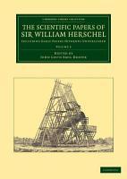 The Scientific Papers of Sir William Herschel PDF
