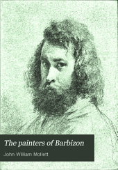 The Painters of Barbizon: Millet, Rousseau, Diaz, Corot, Daubigny, Dupré, Volume 1