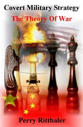 Covert Military Strategy the Theory of War
