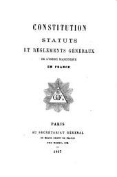 Constitution, statuts et réglements généraux de l'ordre maçonnique en France