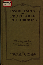Inside Facts of Profitable Fruit Growing: Planting and Care of Fruit Trees, Small Fruits, Shrubbery, Etc