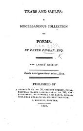 Tears and Smiles: a miscellaneous collection of poems. By Peter Pindar Esq