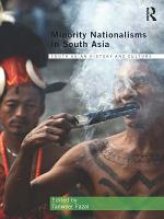 Minority Nationalisms in South Asia PDF