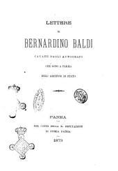 Lettere di Bernardino Baldi cavate dagli autografi che sono a Parma nell'archivio di Stato