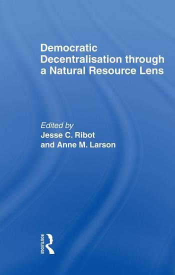 Democratic Decentralisation through a Natural Resource Lens PDF