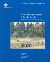 Food and Agricultural Policy in Russia: Progress to Date and the Road Forward, Volumes 23-523