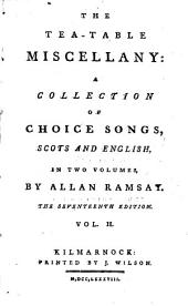 The tea-table miscellany: a collection of choice songs, Scots and English. 2 vols. [in 1].
