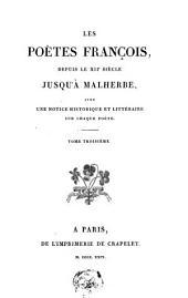 Les Poètes françois, depuis le XIIe siècle jusqu'à Malherbe: Volume3