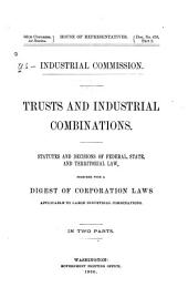 Trusts and Industrial Combinations: Statutes and Decisions of Federal, State, and Territorial Law