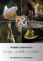 inntaler unterwelten   Vier Wege    vier H  hlen    vier Erlebnisse PDF