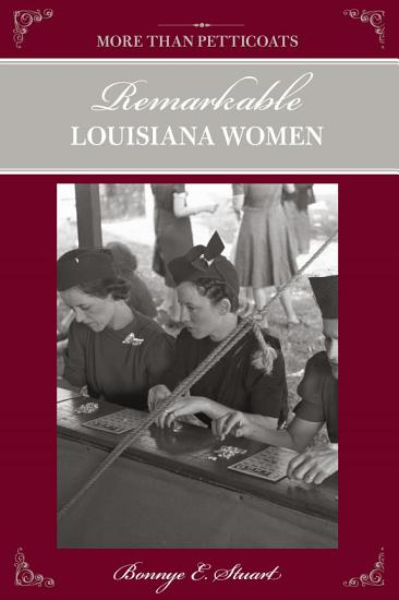 More than Petticoats  Remarkable Louisiana Women PDF