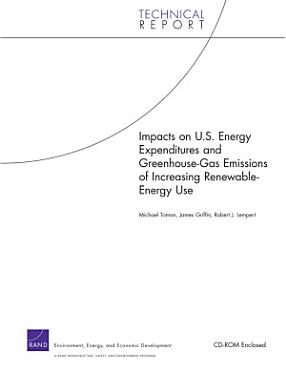 Impacts on U S  Energy Expenditures and Greenhouse gas Emissions of Increasing Renewable energy Use PDF