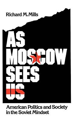 As Moscow Sees Us