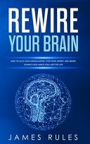 Rewire Your Brain  How to Calm Your Anxious Brain  Stop Fear  Worry  and Anger  Change Your Habits for a Better Life