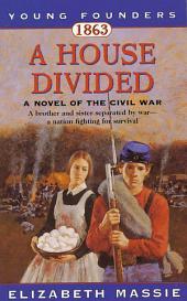 1863: A House Divided: A Novel of the Civil War