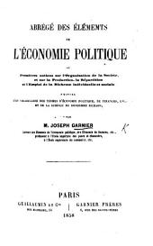 Abrégé des éléments de l'économie politique, ou premières notions sur l'organisation de la société, et sur la production, la répartition et l'emploi de la richesse individuelle et sociale; suivies d'un vocabulaire ..., et de la science du bonhomme Richard (par B. Franklin).