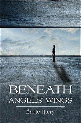 Beneath Angels  Wings