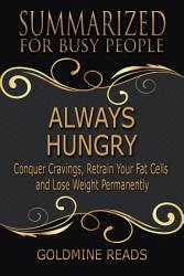 ALWAYS HUNGRY   Summarized for Busy People PDF