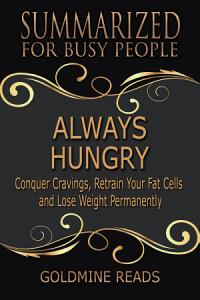 ALWAYS HUNGRY   Summarized for Busy People Book