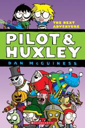 Pilot & Huxley #2: The Next Adventure