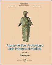 Atlante dei Beni Archeologici della Provincia di Modena. Volume II. Montagna