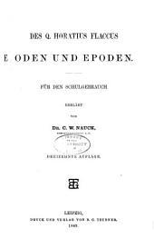 Sämmtliche Werke für den Schulgebrauch erklärt: T. Oden und Epoden. 13. Aufl