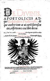 De divinis, apostolicis atque ecclesiasticis traditionibus ... libri X
