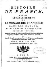 Histoire de France depuis l'établissement de la monarchie françois dans les Gaules