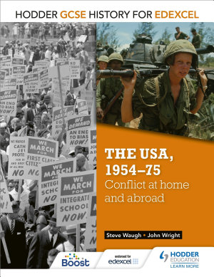 Hodder GCSE History for Edexcel  The USA  1954 75  conflict at home and abroad