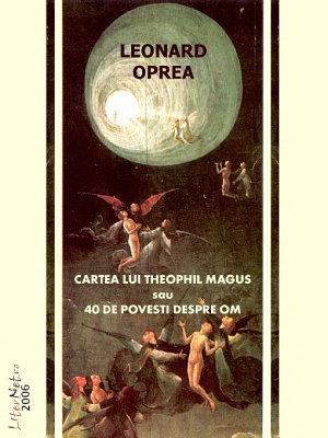 Cartea lui Theophil Magus sau 40 de pove  ti despre om PDF
