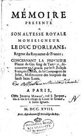 Memoire presente' a son altesse royale monseigneur le duc d'orleans ... concernant la pre'cieuse plante du Gin seng de Tartarie, decouverte en Canada par le p. Joseph Francois Lafitau ..