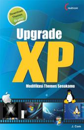Upgrade XP: Modifikasi Themes Sesukamu