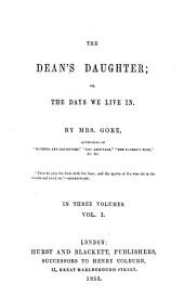 The dean's daughter; or, The days we live in
