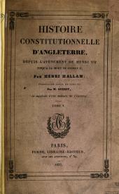 Histoire constitutionnelle d'Angleterre depuis l'avènement de Henri VII jusqu'à la mort de George II...