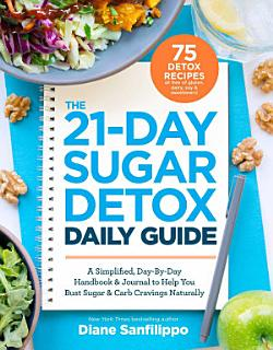 The 21 Day Sugar Detox Daily Guide Book