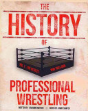 The History of Professional Wrestling 2014