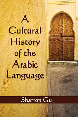 A Cultural History of the Arabic Language PDF