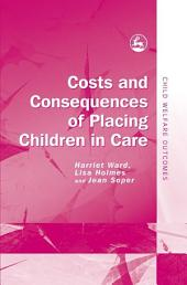 Costs and Consequences of Placing Children in Care