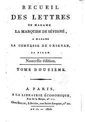 Recueil des lettres de madame la marquise de Sévigné, a madame la comtesse de Grignan, sa fille. Tome premier [-douzieme]: Volume12