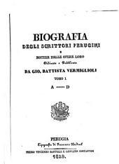 Biografia degli scrittori perugini e notizie delle opere loro: Volume 1