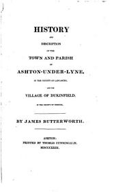 History and description of the town and parish of Ashton-under-Lyne ... and the village of Dukinfield