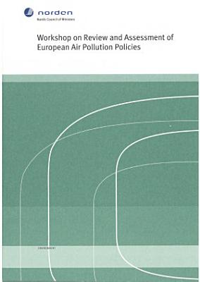 Workshop on Review and Assessment of European Air Pollution Policies
