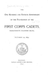 The One Hundred and Fiftieth Anniversary of the Foundation of the First Corps Cadets, Massachusetts Volunteer Militia, October 19, 1891