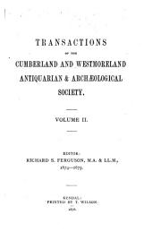 Transactions of the Cumberland & Westmorland Antiquarian & Archeological Society: Volume 2