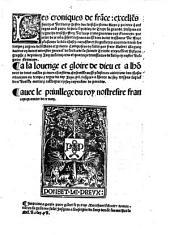Les croniques de france depuis l'exidion de Troye jusques au regne du roy Francoys I. comp. en latin et transl. en vulgaire francoys (etc.)