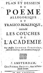 Plan Et Dessein Du Poème Allégorique Et Tragico-Burlesque intitulé Les Couches De L'Academie