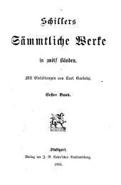 Schillers sämmtliche Werke, mit Einleitungen von K. Goedeke