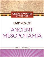 Empires of Ancient Mesopotamia PDF