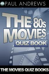 The 80s Movies Quiz Book